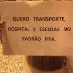 """""""Queremos transporte, hospital e escolas no padrão Fifa"""""""